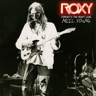 Neil Young- Roxy - Tonight_s the Night Live [reissue]