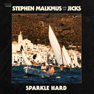 Stephen Malkmus and the Jicks- Sparkle Hard